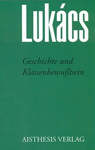 Geschichte und Klassenbewußtsein: Georg Lukács Werke Frühschriften: Georg Lukàcs
