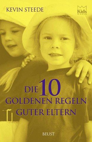 9783895300318: Die 10 goldenen Regeln guter Eltern