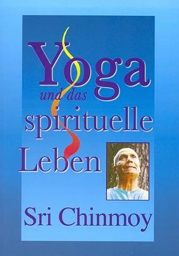 Yoga und das spirituelle Leben,: Chinmoy, Sri