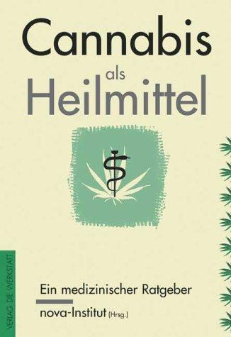 9783895332364: Cannabis als Heilmittel. Ein medizinischer Ratgeber
