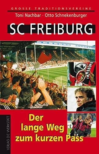 SC Freiburg. Der lange Weg zum kurzen