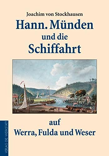 Hannoversch Münden und die Schiffahrt auf Werra,: Joachim von Stockhausen
