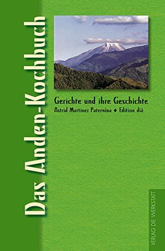 9783895334849: Das Anden-Kochbuch: Gerichte und ihre Geschichte