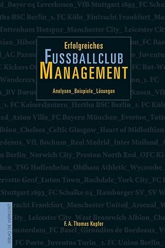 Erfolgreiches Fußballclub-Management: F. A. Thomas Kupfer