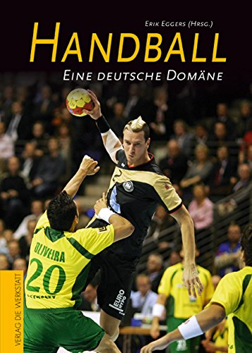 9783895335587: Handball: Eine deutsche Domäne
