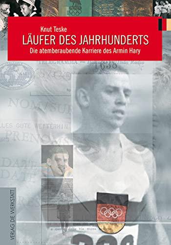 9783895335747: Läufer des Jahrhunderts: Die atemberaubende Karriere des Armin Hary