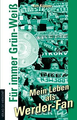 9783895335891: Für immer Grün-Weiß - Mein Leben als Werder-Fan