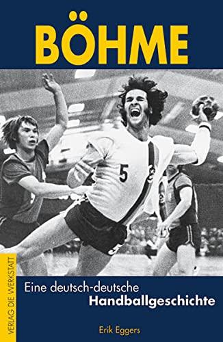 9783895336041: B�hme - Eine deutsch-deutsche Handballgeschichte