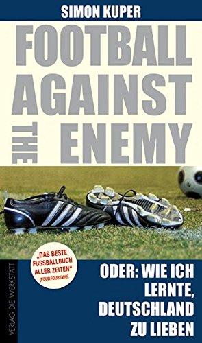9783895336430: Football against the enemy - Oder: Wie ich lernte, die Deutschen zu lieben