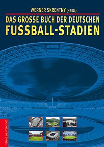 9783895336683: Das große Buch der deutschen Fußball-Stadien