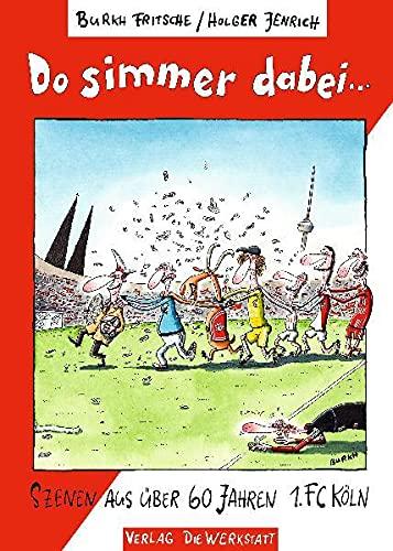 9783895337581: Do simmer dabei: Szenen aus über 60 Jahren 1. FC Köln
