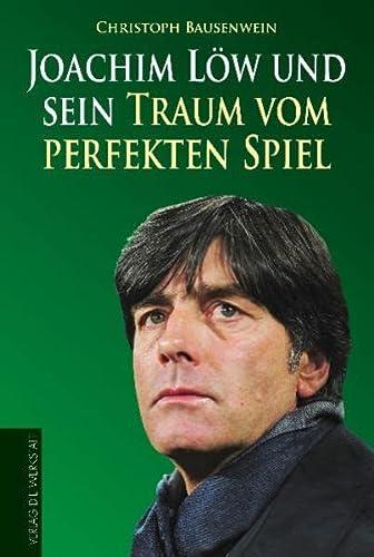 Joachim Löw und sein Traum vom perfekten: Christoph Bausenwein
