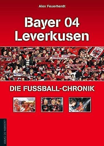 9783895338199: Bayer 04 Leverkusen - Die Fußball-Chronik