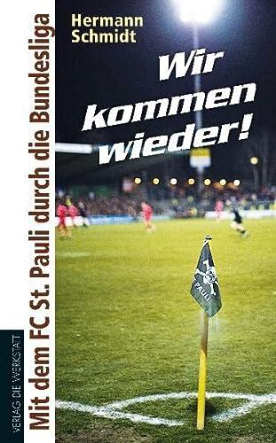 9783895338328: Wir kommen wieder!: Mit dem FC St. Pauli durch die Bundesliga