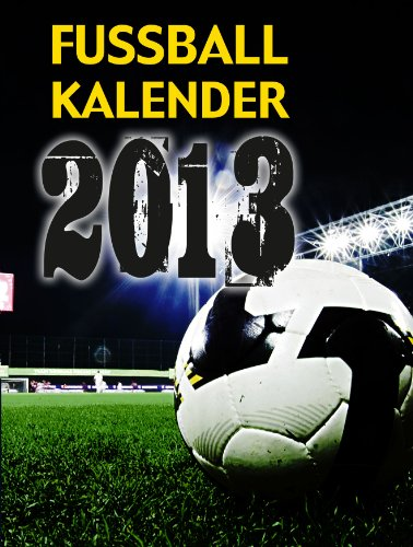 9783895338731: Fußball Kalender 2013