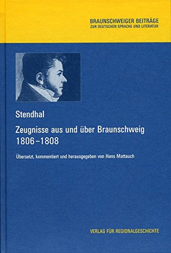 9783895342837: Zeugnisse aus und über Braunschweig (1806-1808): Französisch und deutsch (Braunschweiger Beiträge zur deutschen Sprache und Literatur)