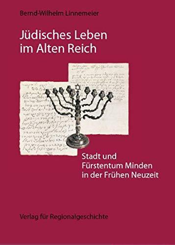 Jüdisches Leben im Alten Reich: Bernd-Wilhelm Linnemeier