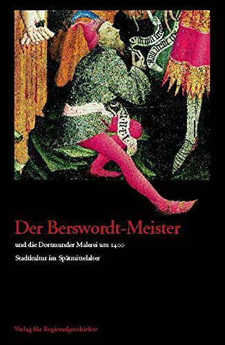 Der Berswordt-Meister und die Dortmunder Malerei um 1400: Andrea Zupancic