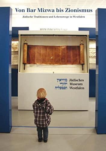 9783895346736: Von Bar Mizwa bis Zionismus: J�dische Traditionen und Lebenswege in Westfalen
