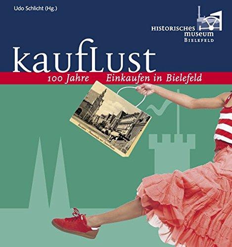 9783895346941: Kauflust: 100 Jahre Einkaufen in Bielefeld