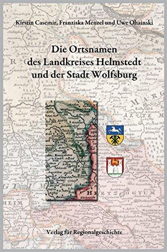 9783895348235: Niedersächsisches Ortsnamenbuch Teil 07. Die Ortsnamen des Landkreises Helmstedt und der Stadt Wolfsburg