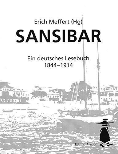 Sansibar- Ein deutsches Lesebuch 1844 bis 1914: Erich Meffert
