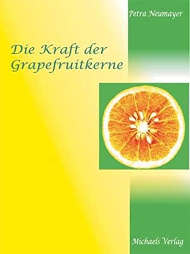 9783895391781: Die Kraft der Grapefruitkerne