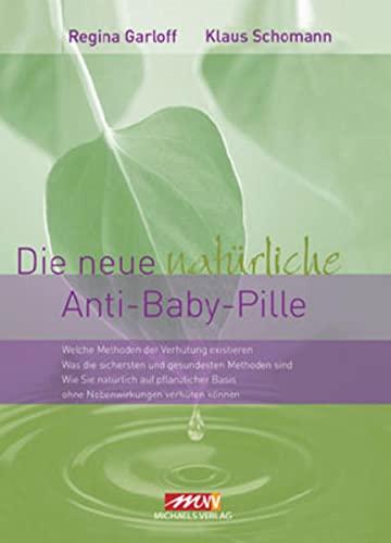 9783895393945: Die neue nat�rliche Anti-Baby-Pille