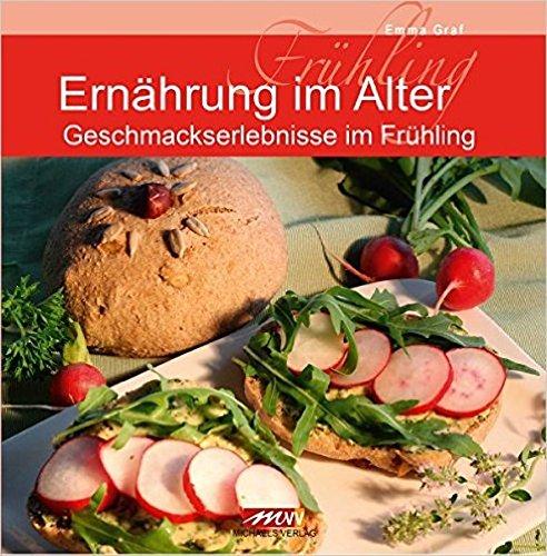 9783895394997: Ernährung im Alter: Gaumenfreuden im Frühling