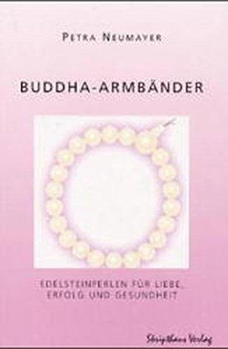 9783895395161: Buddha Armb�nder: Edelsteinperlen f�r Liebe, Erfolg und Gesundheit