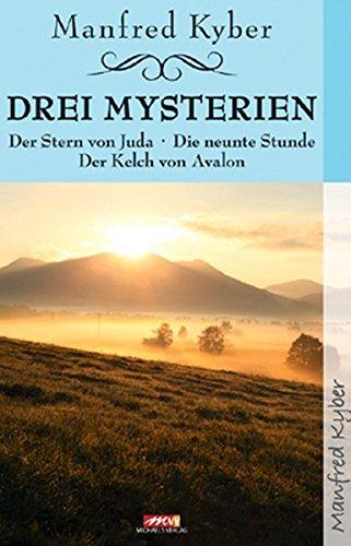 9783895396441: Drei Mysterien: Der Stern von Juda; Die neunte Stunde; Der Kelch von Avalon