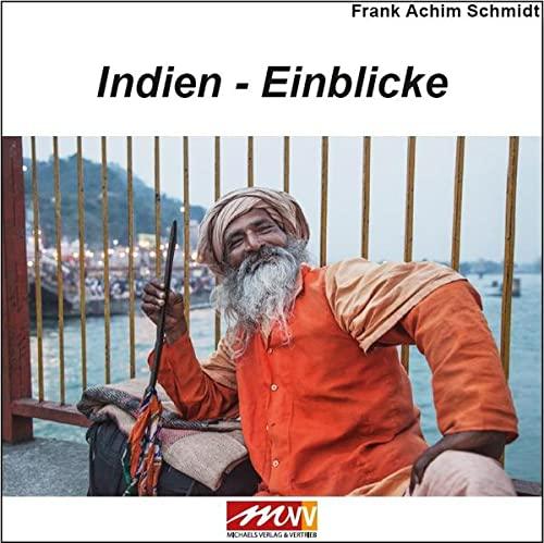 9783895399350: Indien - Einblicke: Ein Blick auf einen fremdem Kontinent - ein Blick in die eigene Seele