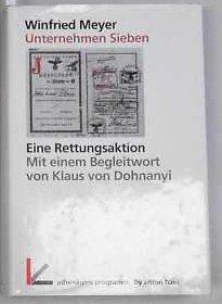 9783895478130: Unternehmen Sieben. Eine Rettungsaktion durch den militärischen Nachrichtendienst im Oberkommando der Wehrmacht (Livre en allemand)