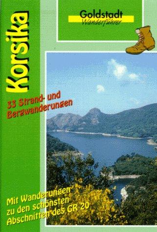 9783895504556: Korsika. Goldstadt-Wanderführer.