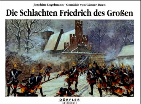 Die Schlachten Friedrichs des Grossen. Führung, Verlauf,: Engelmann, Joachim /
