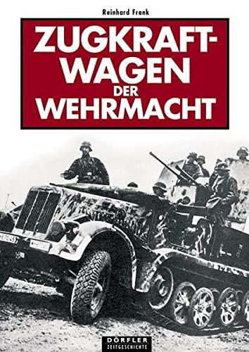 Zugkraftwagen Der Wehrmacht Frank Reinhard