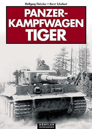 Panzerkampfwagen Tiger: Fleischer, Wolfgang; Scheibert,