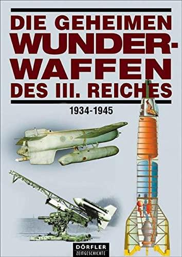 9783895550638: Die geheimen Wunderwaffen des III. Reiches