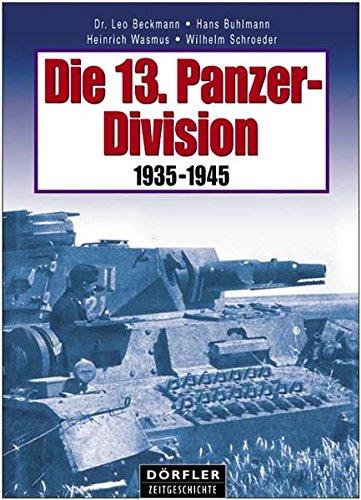 9783895550928: Die 13. Panzer-Division 1935 - 1945.