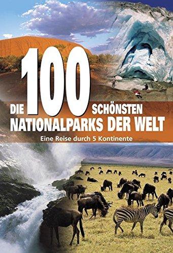 9783895551253: Die 100 schönsten Nationalparks der Welt