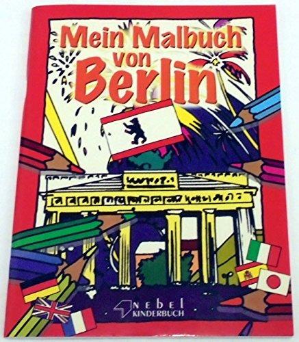 Mein Malbuch von Berlin (Kinder-Malbuch mit Berliner Motiven) (ca. 2004): XXX,