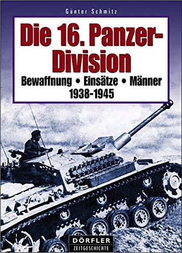 9783895551819: Die 16. Panzer-Division 1938-1945