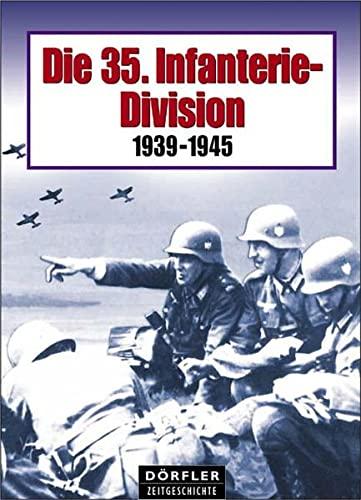 Die 35. Infanterie-Division: 1939 - 1945