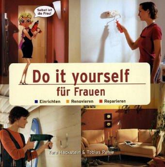 9783895552397: Do it yourself für Frauen: Einrichten. Renovieren. Reparieren