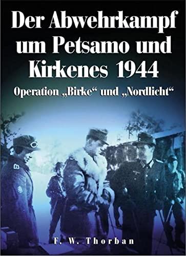 9783895552694: Der Abwehrkampf um Petsamo und Kirkenes 1944