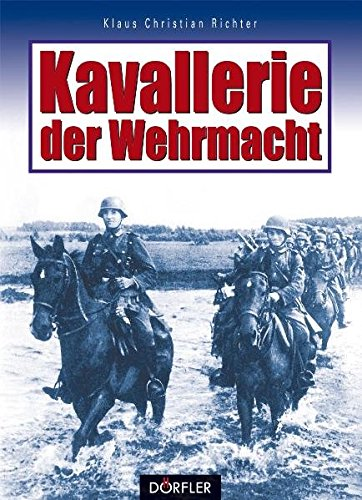 Kavallerie der Wehrmacht: Ch Richter, Klaus: