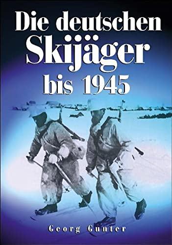 9783895553349: Die deutschen Skijäger: Von den LAnfängen bis 1945