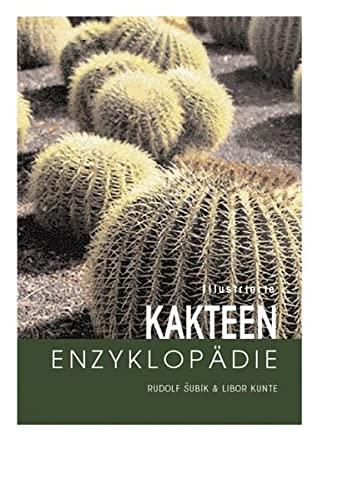 Illustrierte Kakteen-Enzyklopadie: Libor Kunte,Rudolf Subik