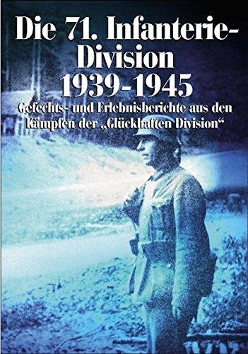 9783895553639: Die 71. Infanterie-Division 1939-1945: Gefechts- und Erlebnisberichte aus den Kämpfen der