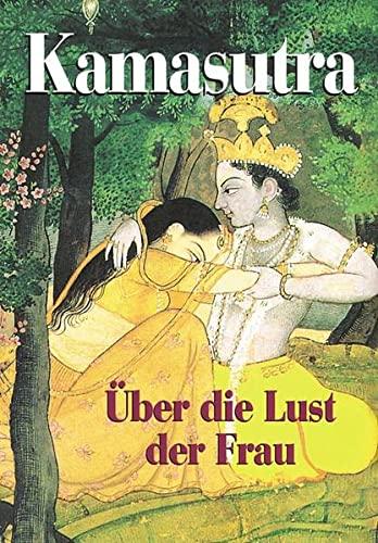 9783895553998: Kamasutra uber die Lust der Frau